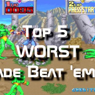 Top 5 WORST Arcade Beat 'Em Ups
