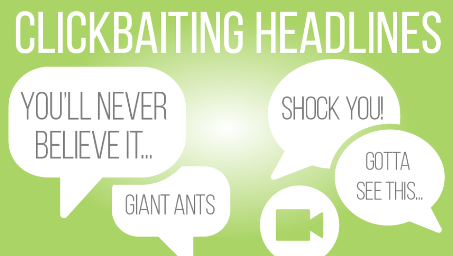 Clickbait – A Worrying Trend that Won't Go Away