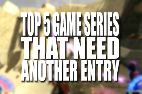 Top 5 Game Series That Need Another Entry